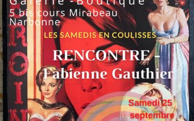 Les Samedis en coulisses – Rencontre : Fabienne Gauthier